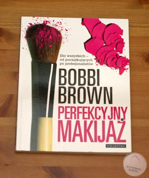 Perfekcyjny makijaż Bobby Brown